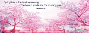 Spring Time Is The Land Awakening. The March Winds Are The Morning ...