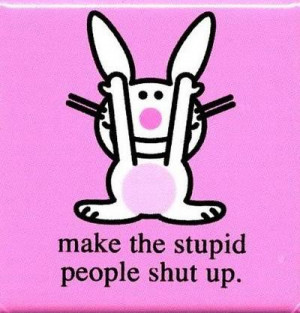 Another Funny Quotes About Life Happy Bunny All The Time