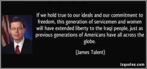 ideals and our commitment to freedom, this generation of servicemen ...