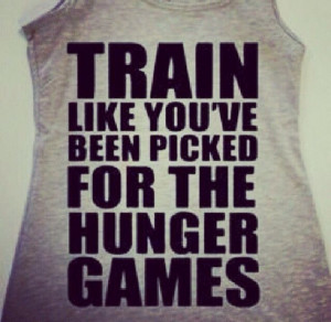 Dope shirt! Work out quotes /sayings and phrases / hunger games
