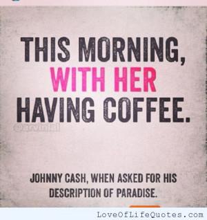 Johnny Cash quote on his description of Paradise