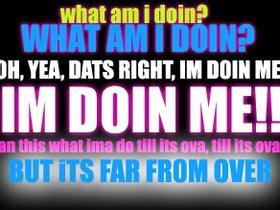 im doin me quotes photo: Im doin me DOINME.jpg