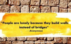 Relationship quote people are lonely because they build walls