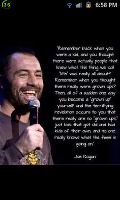 Joe Rogan is one effing smart and wise man, man More