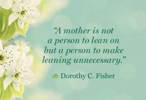 ... -your-favourite-quote-quotes-mothers-day-dorothy-c-fisher-600x411.jpg
