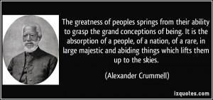 The greatness of peoples springs from their ability to grasp the grand ...
