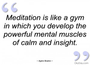 Meditation Quotes Meditation is like a gym in