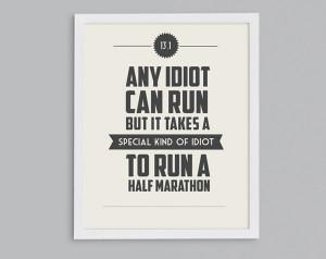 Half-Marathon Training: Any Idiot Can Run
