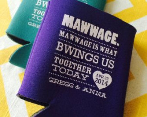 Funny Movie Quote Wedding Koozies - Marriage is What Brings Us ...