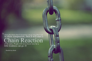 Back > Gallery For > Rachel Joy Scott Quotes Chain Reaction