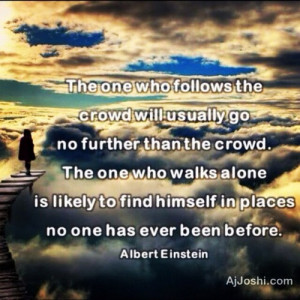 don t be afraid to walk alone love this quote don t