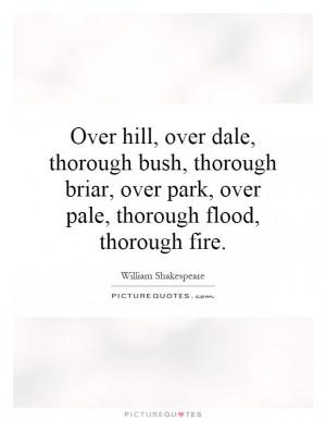 ... thorough-briar-over-park-over-pale-thorough-flood-thorough-fire-quote