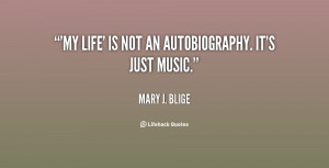 """My Life' is not an autobiography. It's just music."""""""