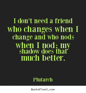 Quotes About Friends Changing Sad Quotes Abou...