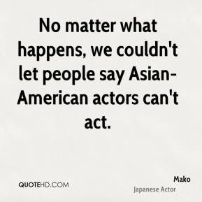 No matter what happens, we couldn't let people say Asian-American ...