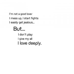 Im Sorry Im Not Good Enough Quotes I'm not a good lover i mess up