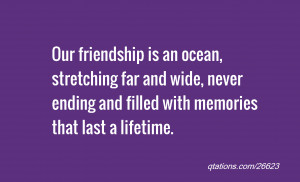 Memories Last A Lifetime Quotes Never ending and filled with memories ...