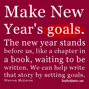 Make the new year goal . The new year stands before us, like a chapter ...