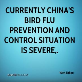 Wen Jiabao - Currently China's bird flu prevention and control ...