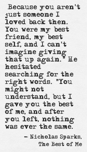The Best of Me~ Nicholas Sparks. Beautiful quote!! Nicholas Sparks is ...