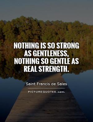 Gentleness Nothing Gentle...
