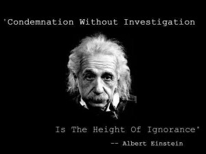 Condemnation without investigation...