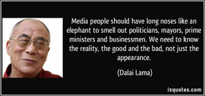 Media people should have long noses like an elephant to smell out ...
