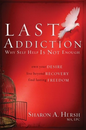 ... Addiction: Own Your Desire, Live Beyond Recovery, Find Lasting Freedom