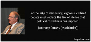 For the sake of democracy, vigorous, civilized debate must replace the ...
