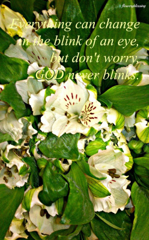 ... the blink of an eye, but don't worry, God never blinks #quote #faith