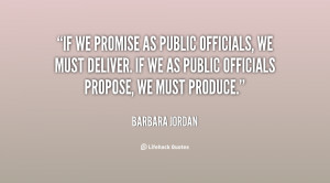 as public officials, we must deliver. If we as public officials ...