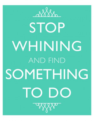 Stop Whining 8x10 Downton Abbey Quote Art Print - Instant Download