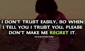 Trust Quotes   Don't Regret Me - RICK Quotes - Love Quotes