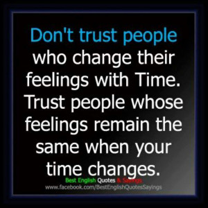 ... Dont Trust People Who Change Their Feelings For Sure Quotes pict