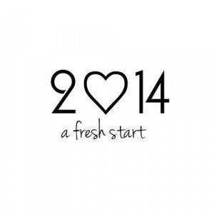 2014 will give you a fresh start. How will you use this new beginning?