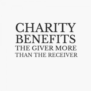 Best Charity Quote - Charity Benefits Giver More Than the Receiver.