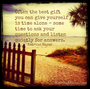 Often The Best Gift You Can Give Yourself It Time Alone Some Time To ...