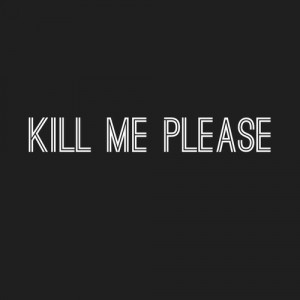 ... : kill me please, death, depression, self harm and hate everyone