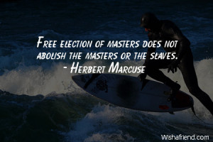 power-Free election of masters does not abolish the masters or the ...