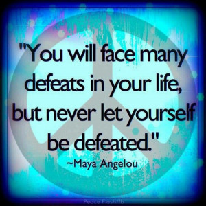 Never feel defeated