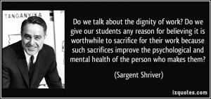 Do we talk about the dignity of work? Do we give our students any ...