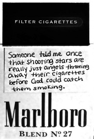 ... smoked, so shooting stars are just her throwing away her cigarettes