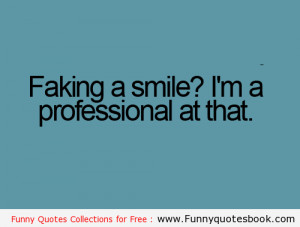 Fake smiles to hide feelings Funny Quotes about School days