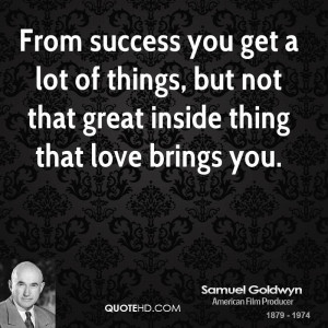 Samuel Goldwyn Success Quotes
