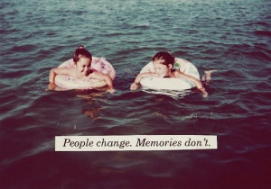 Always cherish the good memories :)