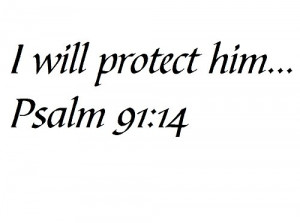 will protect him... Psalm 91:14 - Wall and home scripture, lettering ...