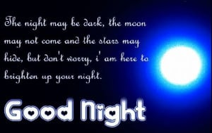 ... Dark The Moon May Not Come And The Stars May Hide - Good Night Quote