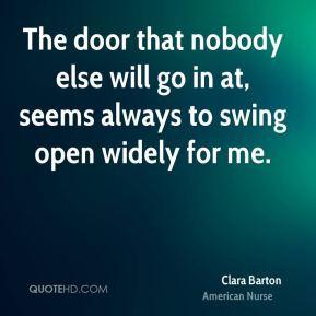 The door that nobody else will go in at seems always to swing open