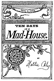 "Start by marking ""Ten Days in a Mad-House"" as Want to Read:"