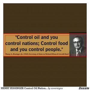 Henry Kissinger Quotes Henry Kissinger Control Oil
